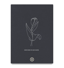 Grow Where You Are Planted Journal