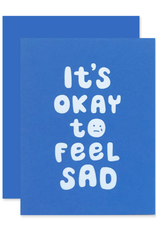 Okay to Feel Sad Card