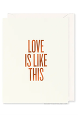 Love Is Like This Card
