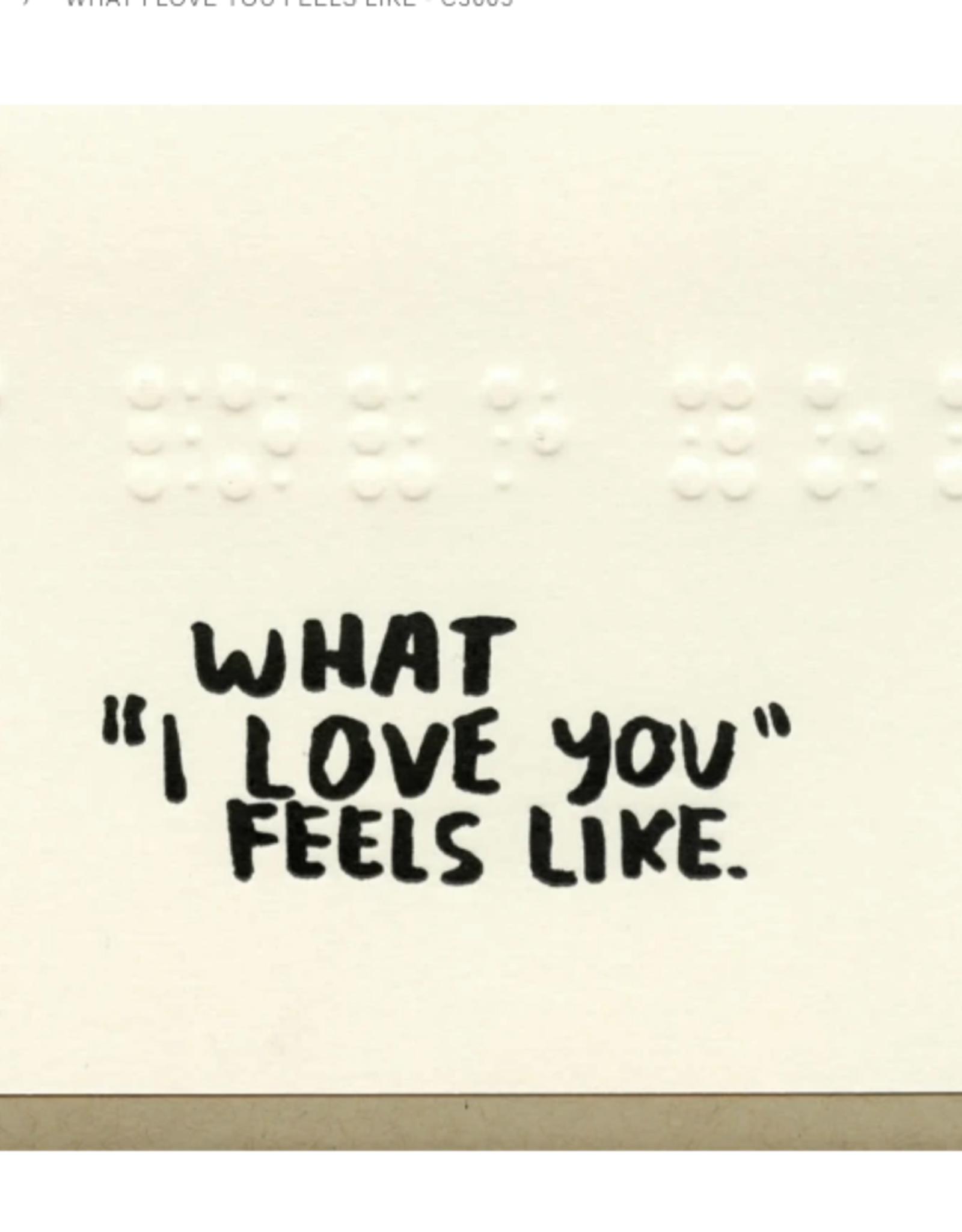 What I Love You Feels Like Card