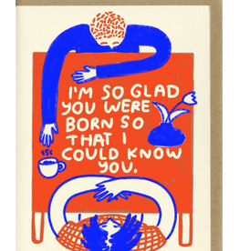 I'm So Glad Birthday Card