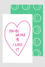 Weird & I Like It Card