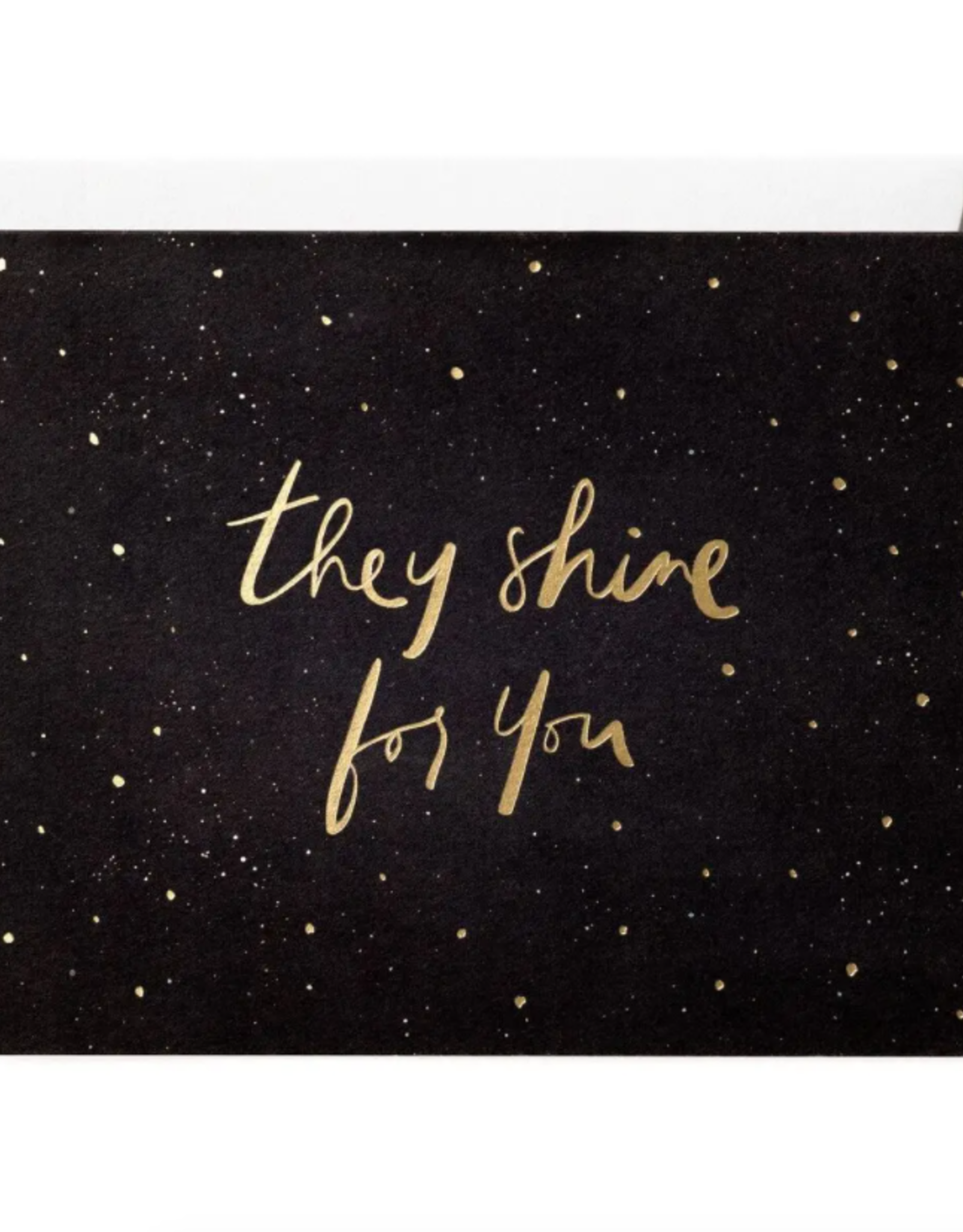 They Shine for You Card