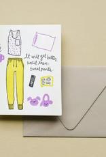 Sweatpants - It Will Get Better Card