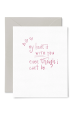 Heart Is With You Card