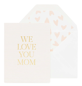 Pink We Love You Mom Card