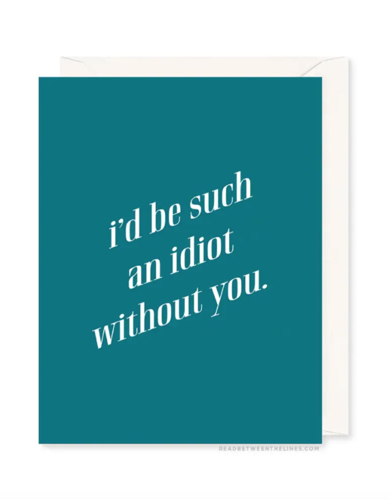 Such An Idiot Card