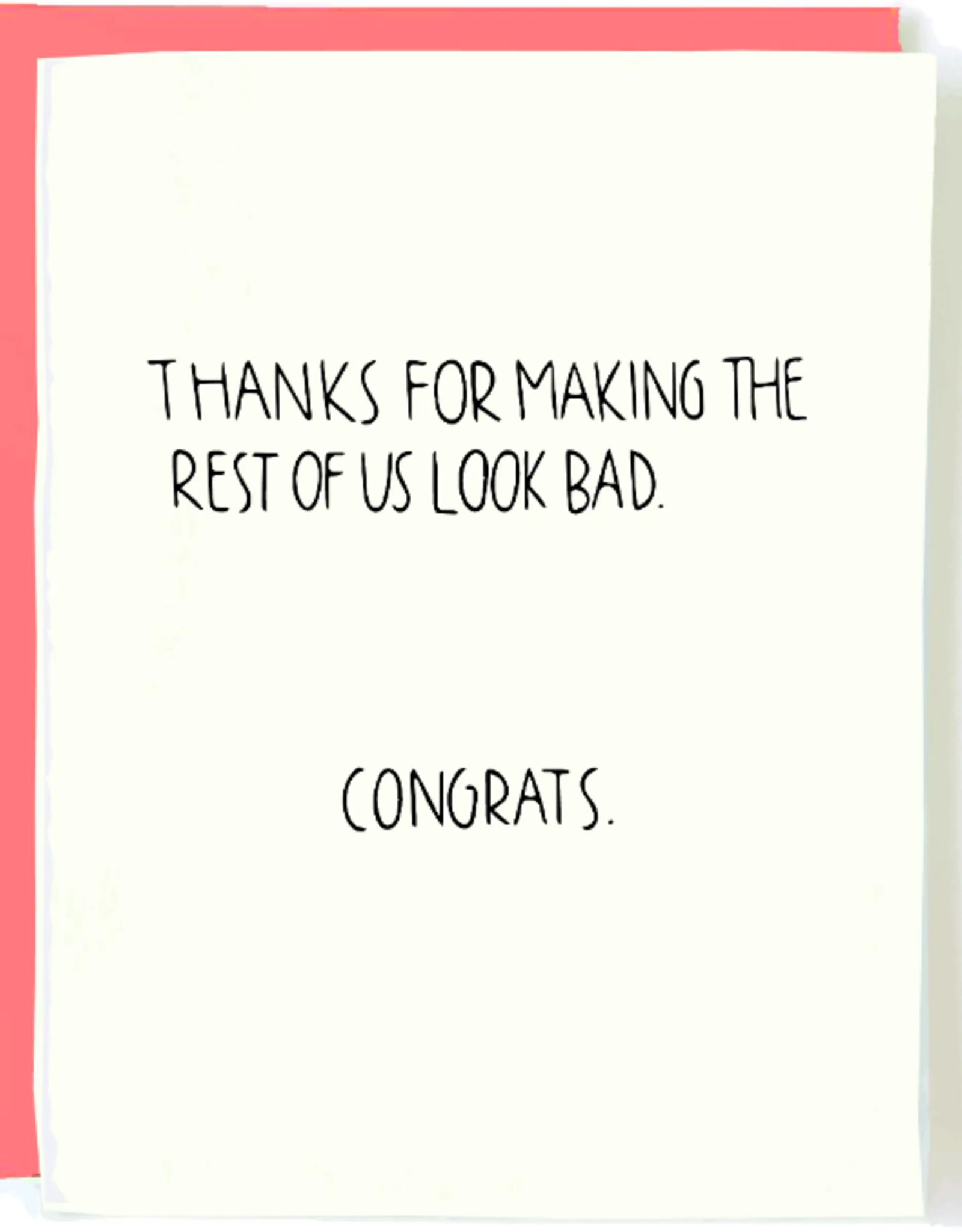 Look Bad Congrats Card
