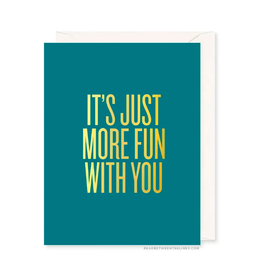 More Fun With You Card