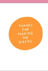 Making Me Happy Card