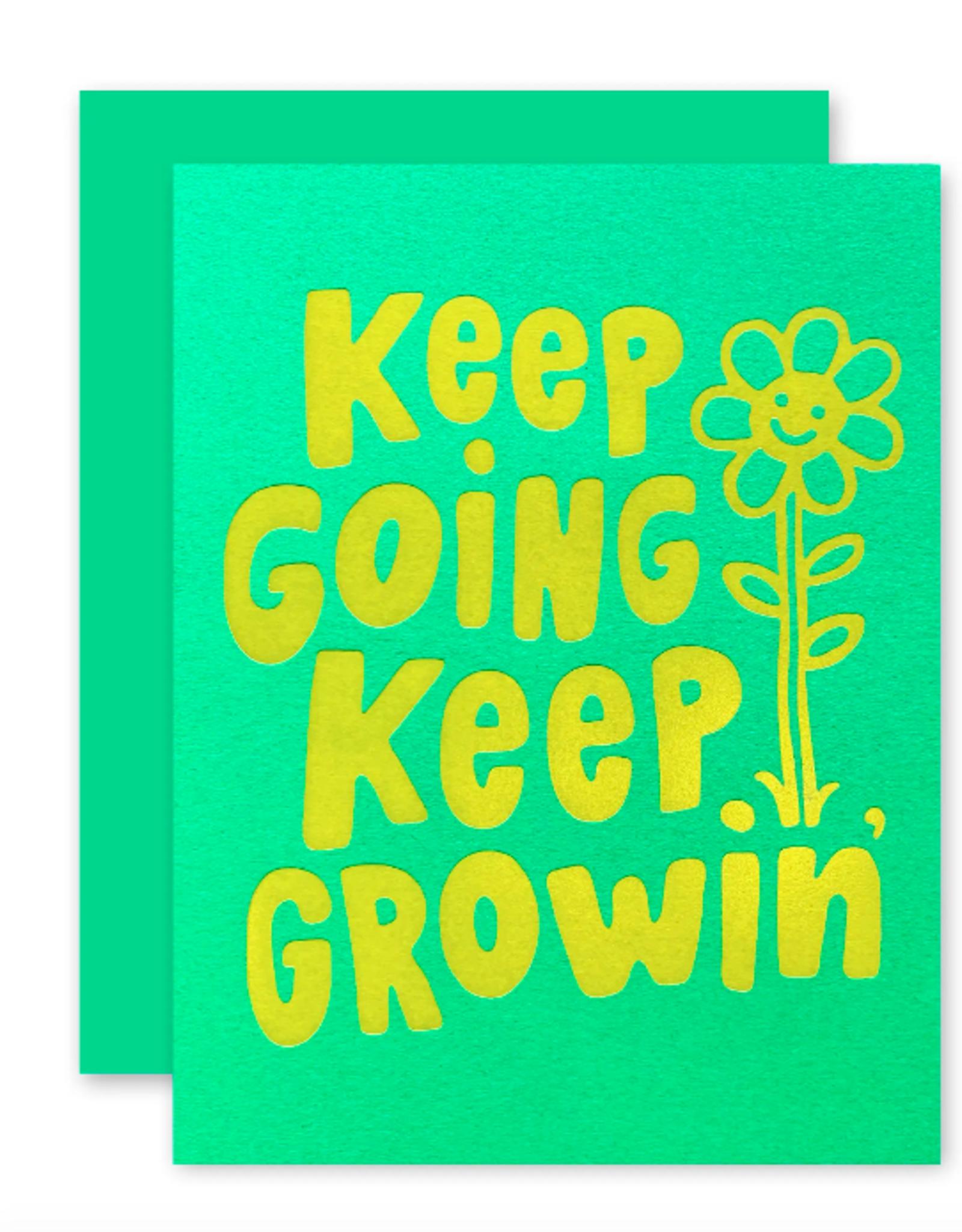Keep Going Keep Growin' Card