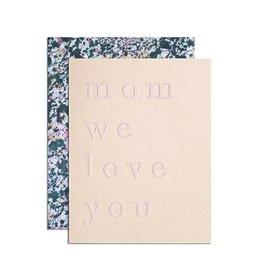 Mom We Love You Card