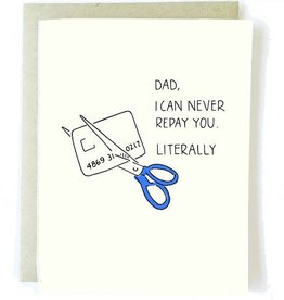 Never Repay You Father's Day Card