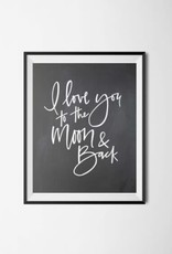 I Love You to the Moon and Back Print - 8x10