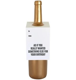 As If You Wanted Something Else Birthday Wine & Spirit Tag