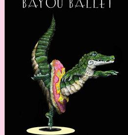 Bayou Ballet Hardcover Book