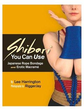 Shibari You Can Use By Lee Harrington