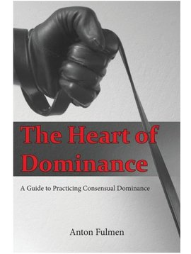 The Heart of Dominance by Anton Fulmen