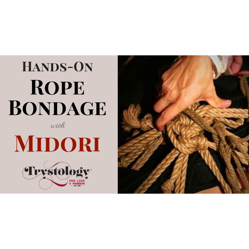 Hands-On Rope Bondage with Midori April 13, 2019 7-9PM