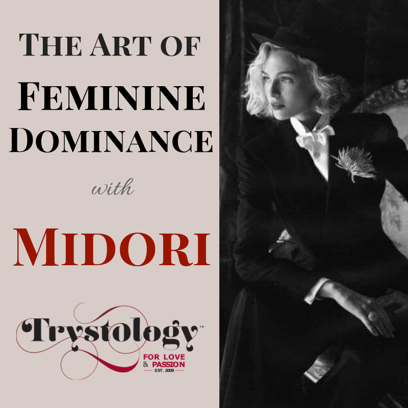 The Art of Feminine Dominance with Midori.  Sat 6-22-19 4-6PM