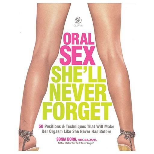 Oral Sex She'll Never Forget (Paperback)