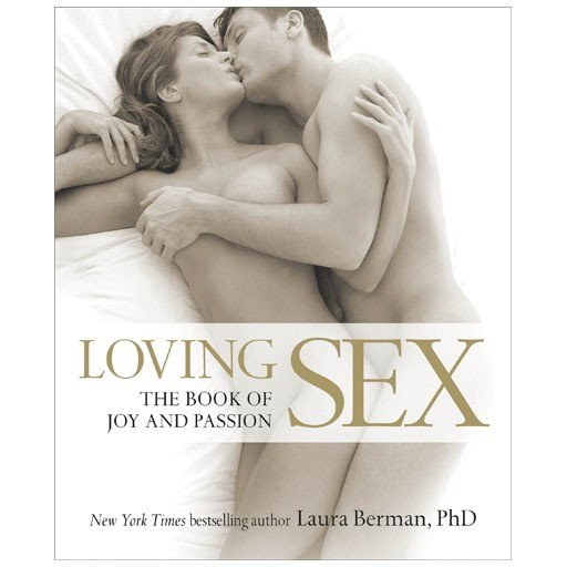 Loving Sex - The Book of Joy and Passion
