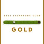 Signature Club Gold