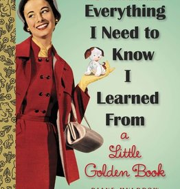 Penguin Random House, LLC Everything I Need To Know I Learned from a Little Golden Book