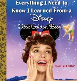 Penguin Random House, LLC Everything I Need to Know I Learned from Disney