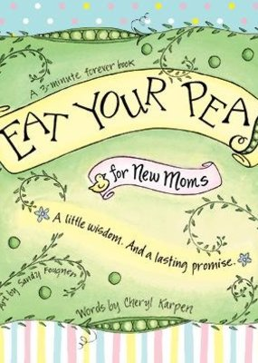 Eat Your Peas for New Moms