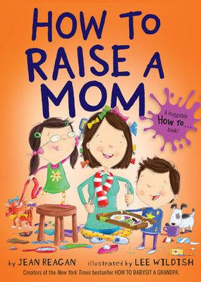 Penguin Random House, LLC How to Raise a Mom