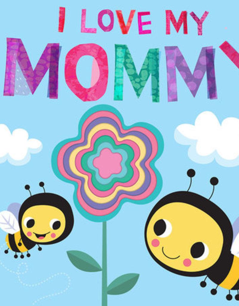 Penguin Random House, LLC I LOVE MY MOMMY-RH