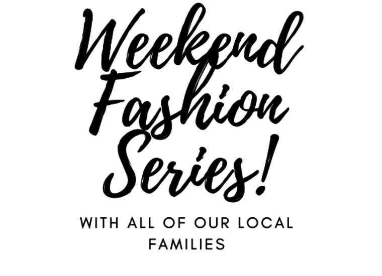 Weekend Fashion Series