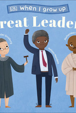 Penguin Random House, LLC Great Leaders When I grow up