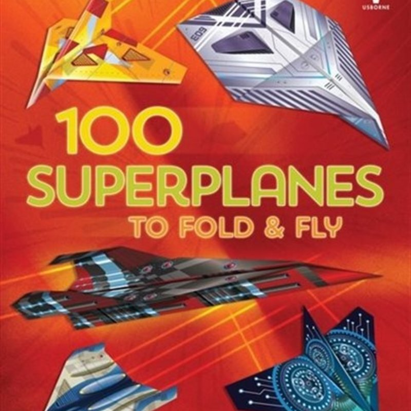 Usborne Books 100 Superplanes to fold and fly