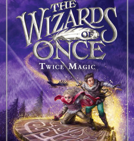 The Wizards of Once #02, Twice Magic - HC
