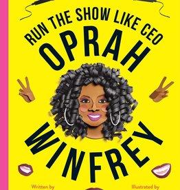 Work It, Girl: Oprah Winfrey: Run the Show Like CEO - HC