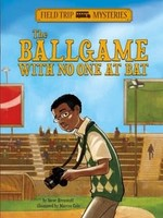 Field Trip Mysteries: The Ballgame with No One at Bat - PB
