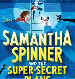 Samantha Spinner #01, Samantha Spinner and the Super-Secret Plans - HC