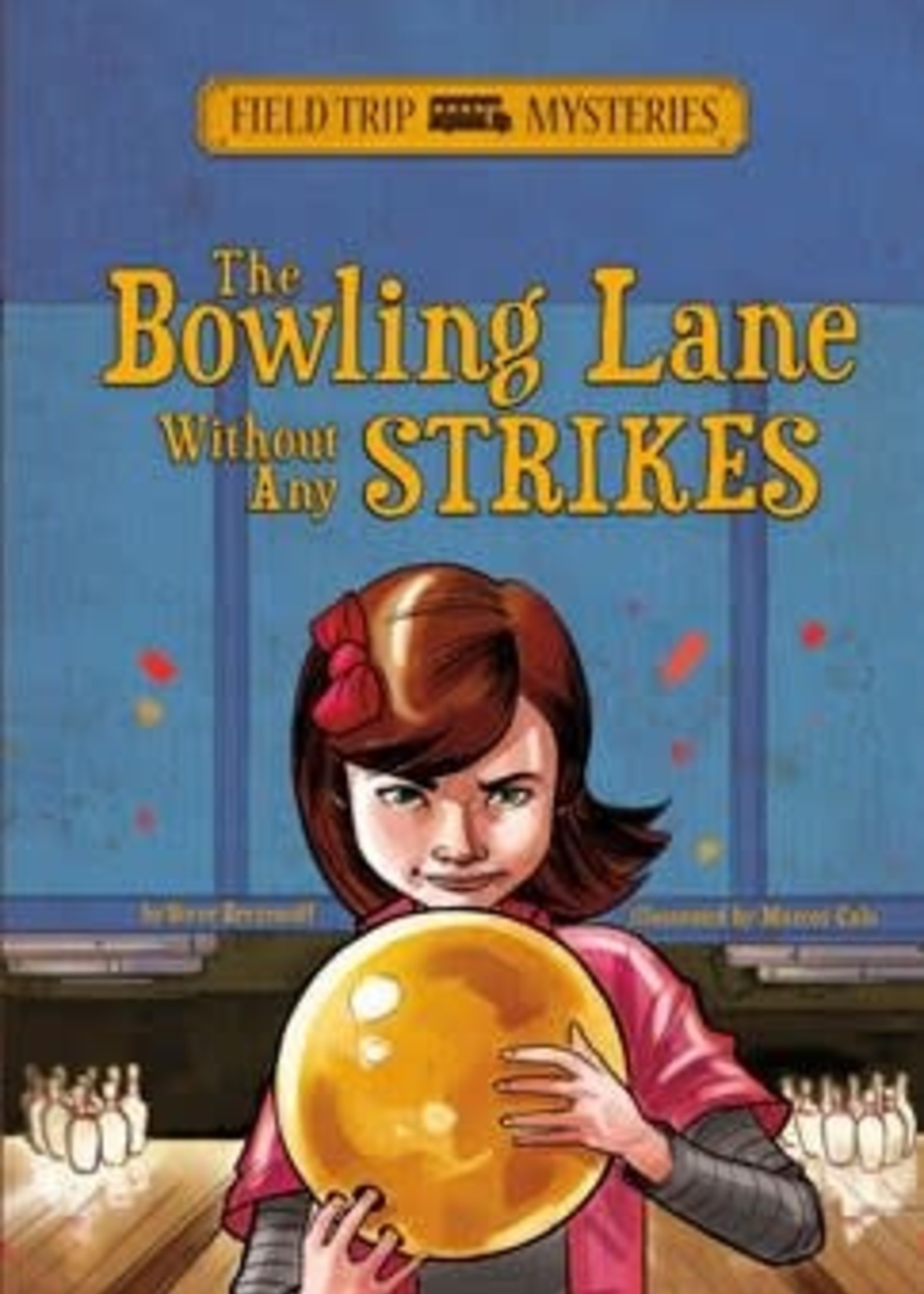 Field Trip Mysteries: The Bowling Lane Without Any Strikes - PB