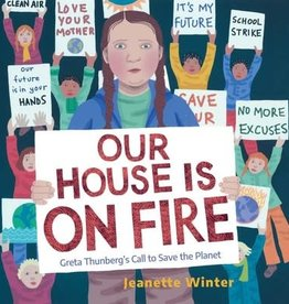 Our House Is on Fire: Greta Thunberg's Call to Save the Planet - HC