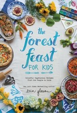 Forest Feast for Kids, Colorful Vegetarian Recipes That Are Simple to Make - Hardcover
