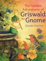 The Garden Adventures of Griswald the Gnome - HC