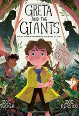 Greta and the Giants: Inspired by Greta Thunberg's Stand to Save the World - HC