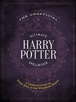 The Unofficial Ultimate Harry Potter Spellbook - HC