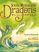 John Ronald's Dragons, The Story of J. R. R. Tolkien - HC