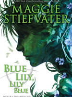 The Raven Cycle #03, Blue Lily, Lily Blue - PB