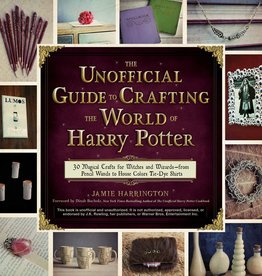 The Unofficial Guide to Crafting the World of Harry Potter - PB