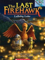 The Last Firehawk #04, Lullaby Lake - PB
