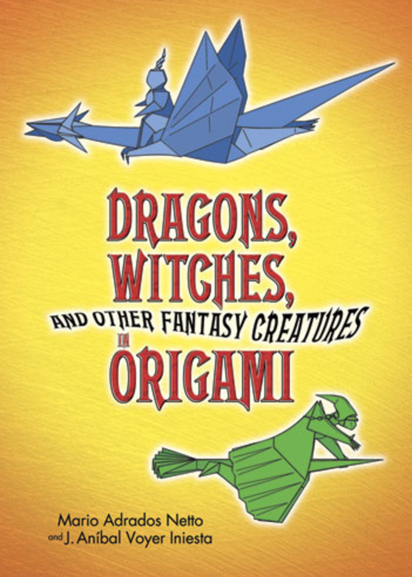 Dragons, Witches, and Other Fantasy Creatures in Origami - Paperback